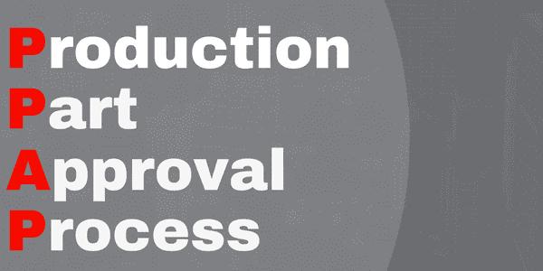 PPAP - Production Part Approval Process