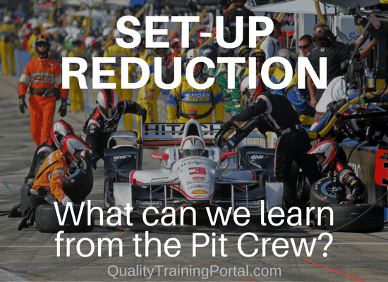 Set-Up Reduction. What we can learn from a Pit Crew.